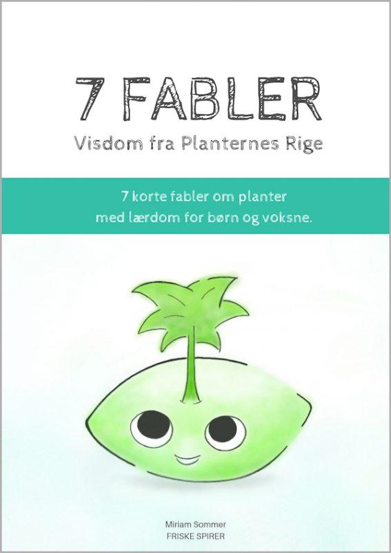 7 fabler fra planternes rige FRISKE SPIRER